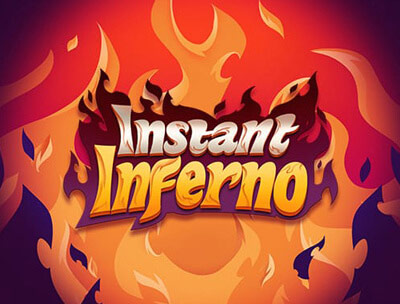 Instant Inferno